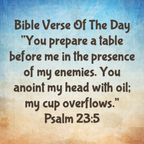 """Bible Verse Of The Day- """"My Cup Runneth Over"""""""