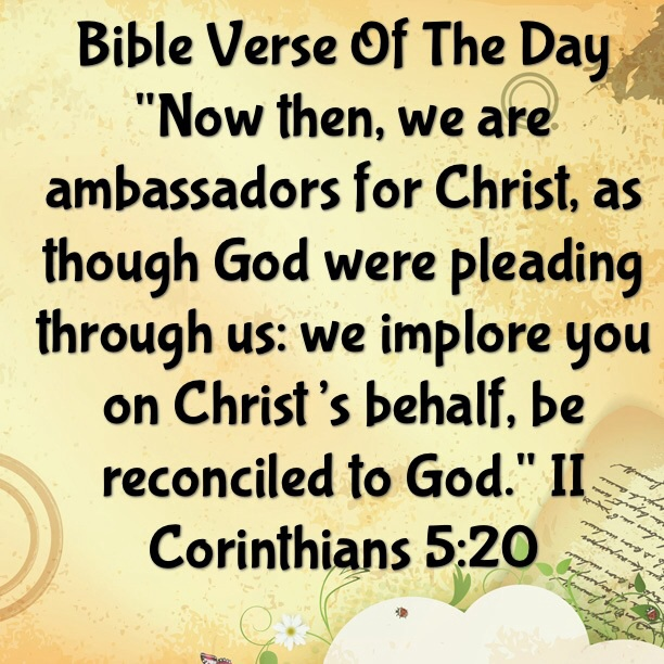 Bible verse of the day we are ambassadors of christ lsw we know that god is calling us to be generous with our words our time and our money but he has also called us to be generous in sharing the good news sciox Choice Image